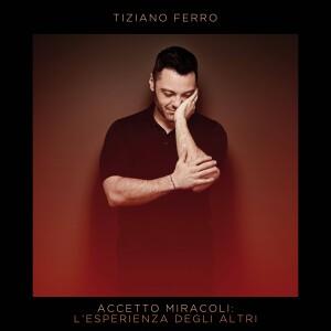 Tiziano Ferro_Accetto Miracoli L'Esperienza Degli Altri