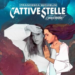 cover brano Francesca Michielin Cattive Stelle feat Vasco Brondi